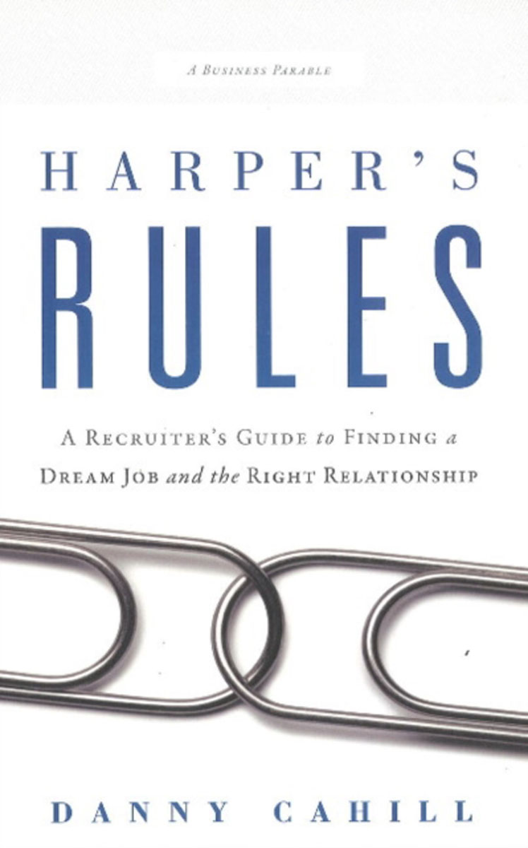 Harpers Rules: A Recruiters Guide to Finding a Dream Job & the Right Relationship diana giddon unequaled tips for building a successful career through emotional intelligence