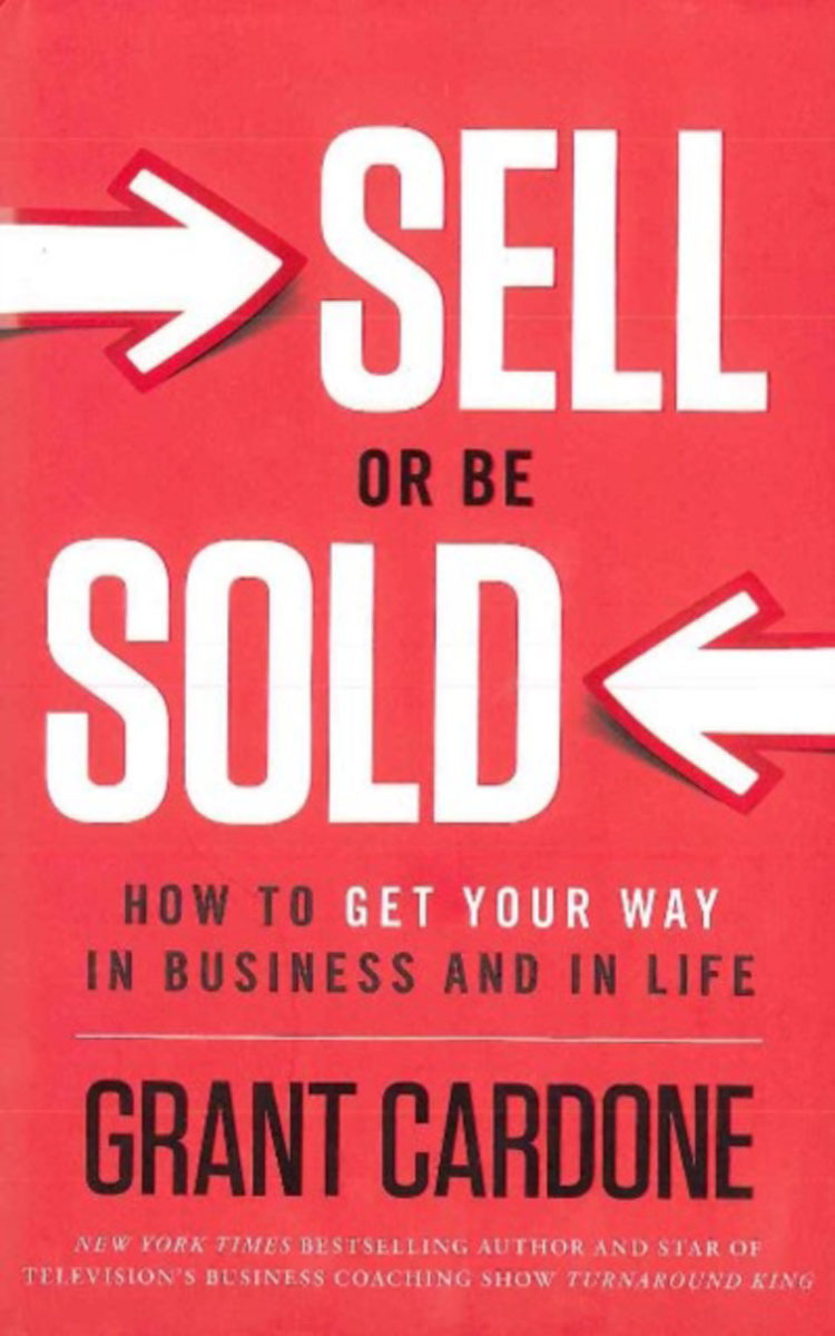 Sell or Be Sold: How to Get Your Way in Business and in Life principled selling how to win more business without selling your soul