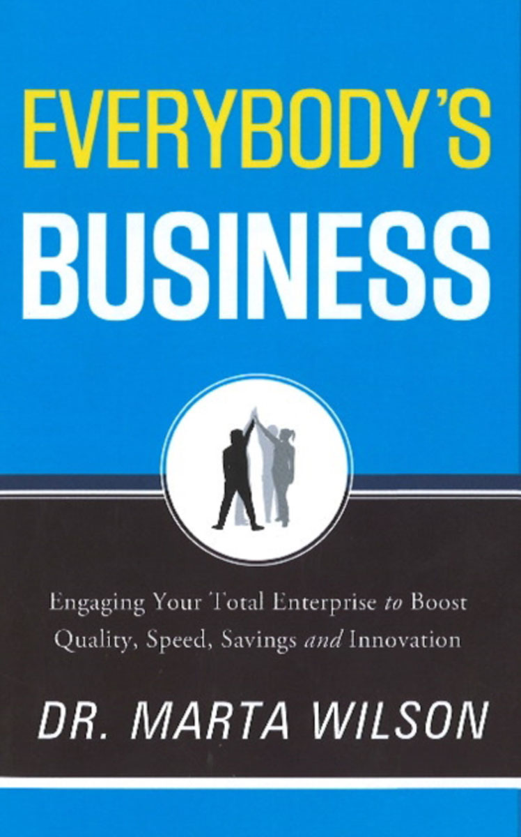 Everybodys Business: Engaging Your Total Enterprise to Boost Quality, Speed, Savings and Innovation bob nelson recognizing and engaging employees for dummies
