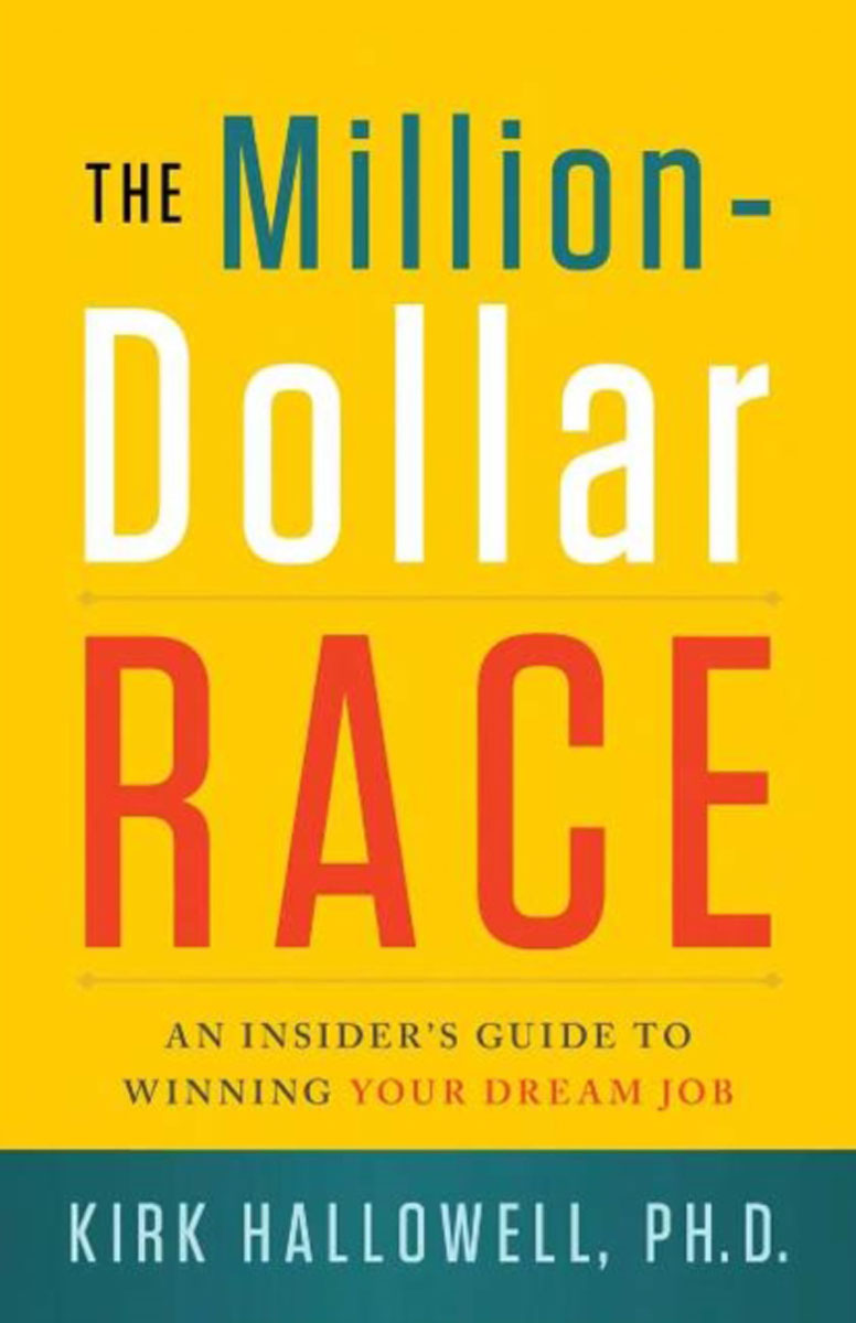 The Million-Dollar Race: An Insiders Guide to Winning Your Dream Job