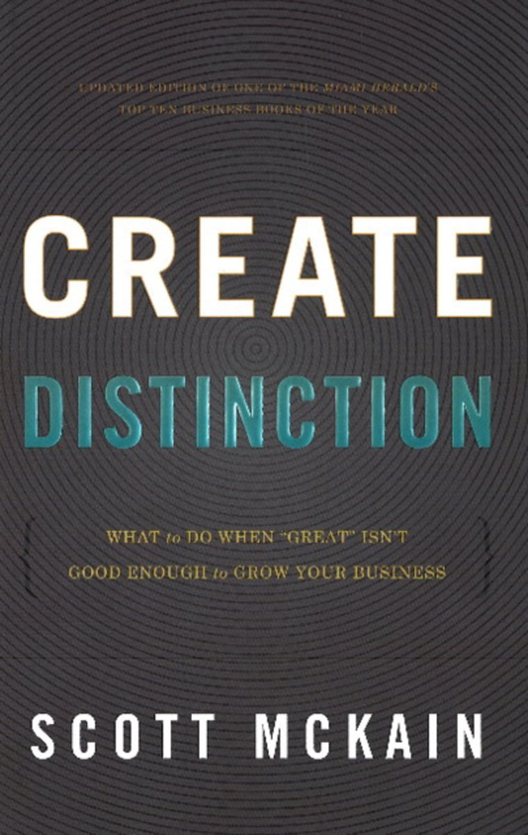 Create Distinction: What to Do When Great Isnt Good Enough to Grow Your Business jim hornickel negotiating success tips and tools for building rapport and dissolving conflict while still getting what you want