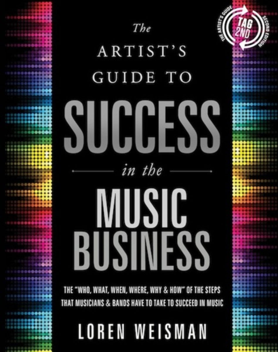 Artists Guide to Success in the Music Business: The Who, What, When, Where, Why & How of the Steps that Musicians & Bands Have to Take to Succeed in Music music lessons