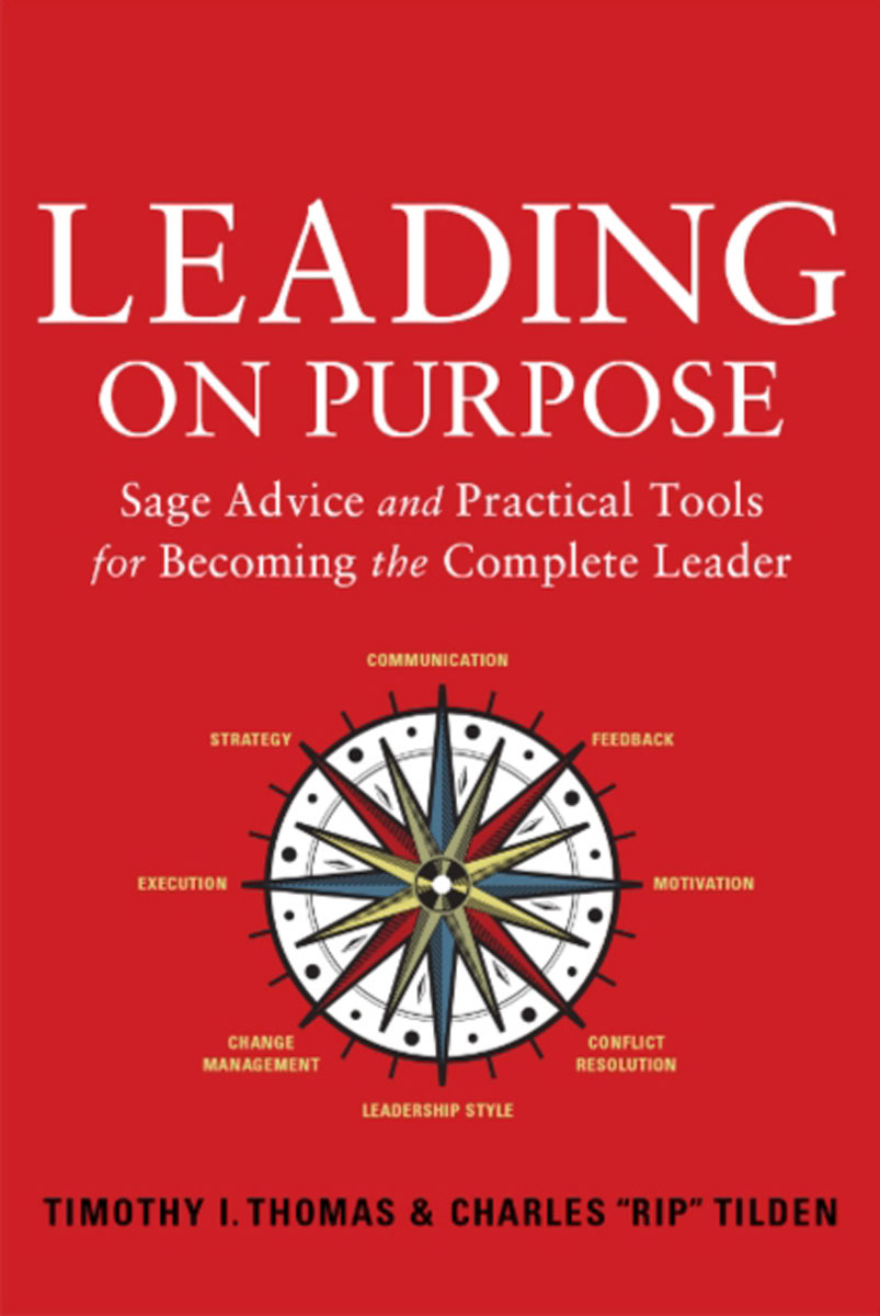 Leading on Purpose: Sage Advice and Practical Tools for Becoming the Complete Leader david sibbet visual leaders new tools for visioning management and organization change