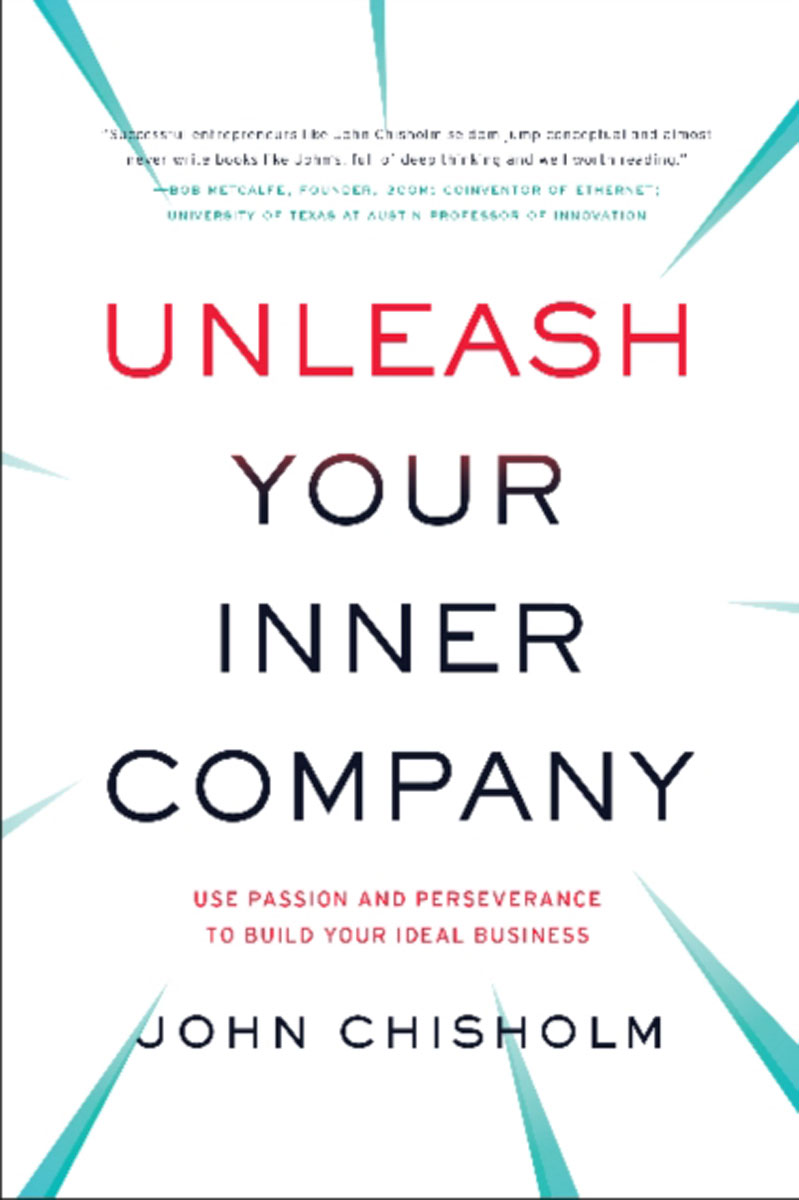 Unleash Your Inner Company: Use Passion and Perseverance to Build Your Ideal Business curt weeden smart giving is good business how corporate philanthropy can benefit your company and society