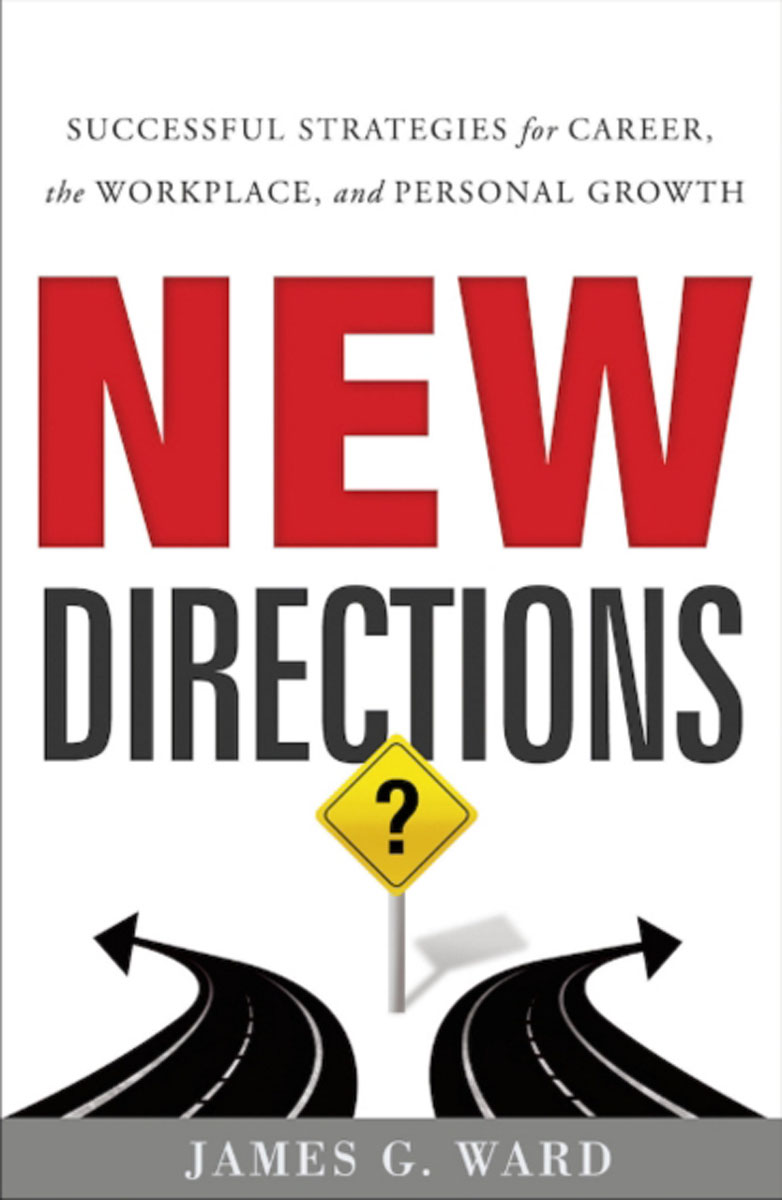 New Directions: Successful Strategies for Career, the Workplace and Personal Growth