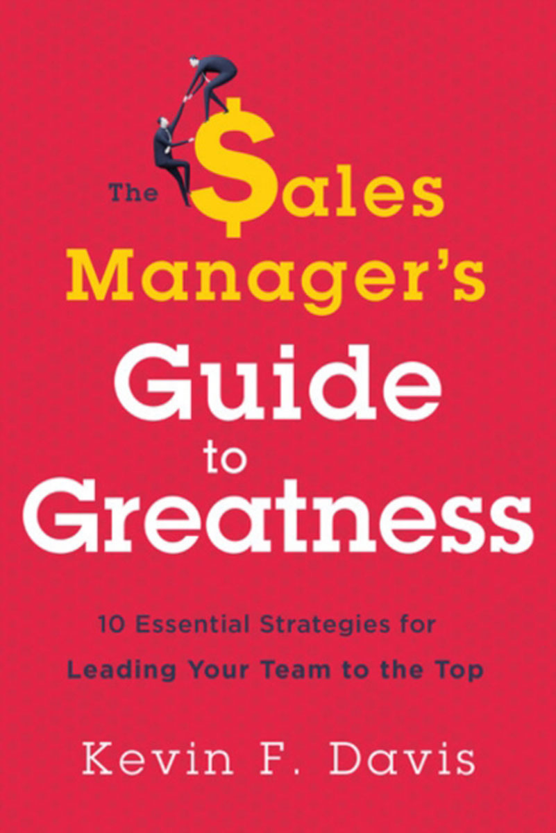 The Sales Managers Guide to Greatness: Ten Essential Strategies for Leading Your Team to the Top driven to distraction