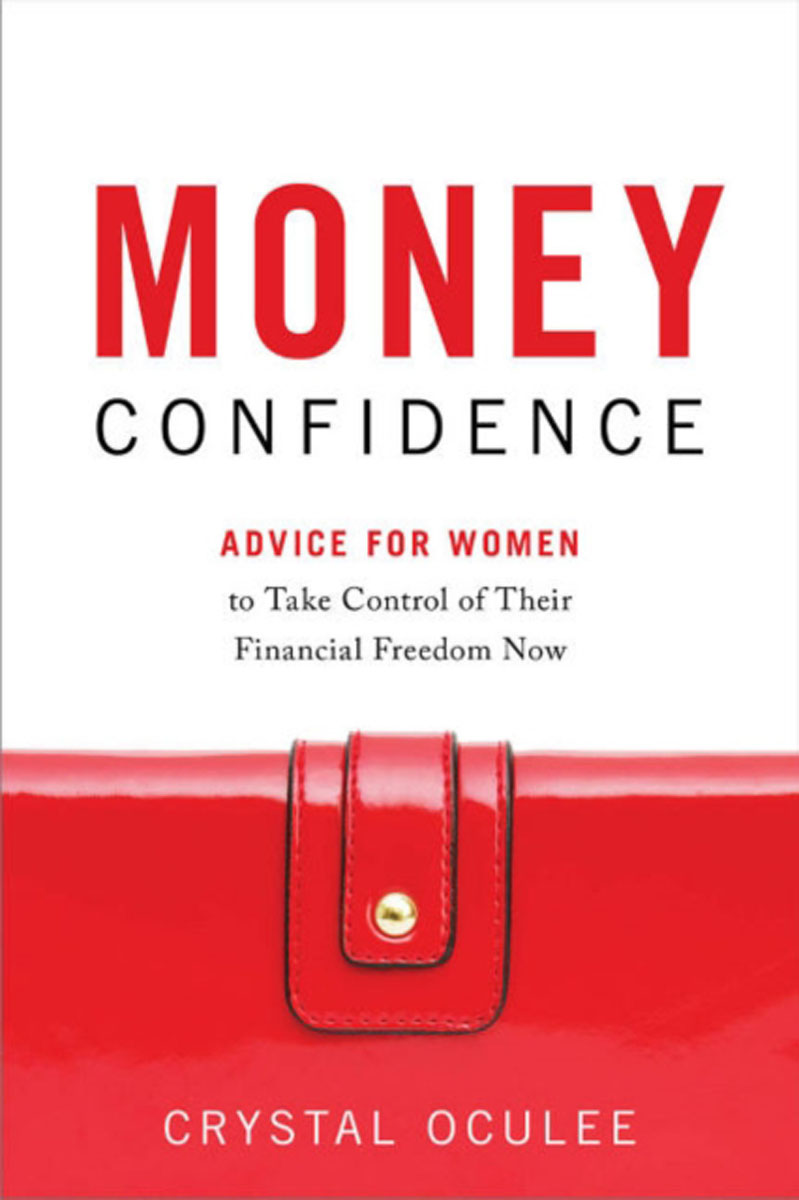 Money Confidence: Advice for Women to Take Control of Their Financial Freedom Now