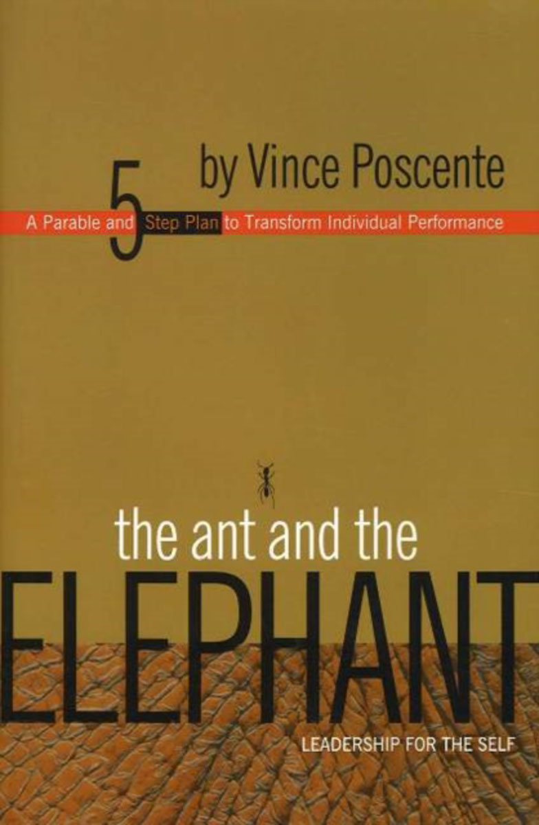Фото Ant & the Elephant: Leadership for the Self: A Parable & 5-Step Plan to Transform Individual Performance