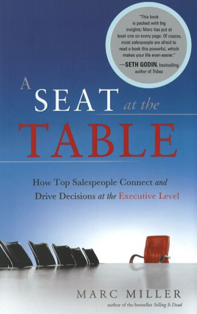 Seat at the Table: How Top Salespeople Connect & Drive Decisions at the Executive Level