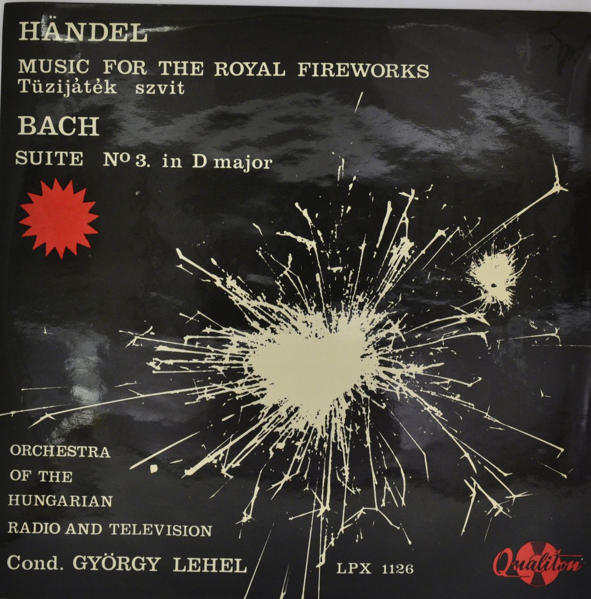 Handel / Bach - Symphony Orhestra Of The Hungarian Radio And Television, Conductor Gyorgy Lehel – Music For The Royal Fireworks / Suite No.3. In D Major (LP) g reese music in the renaissance rev