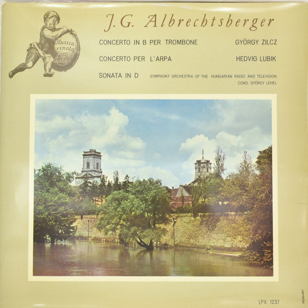 J. G. Albrechtsberger, Gyorgy Zilcz, Hedvig Lubik, Symphony Orchestra Of The Hungarian Radio And Television – Concerto In B Per Trombone / Concerto Per L Arpa / Sonata In D (LP) тромбоун шорти trombone shorty parking lot symphony lp