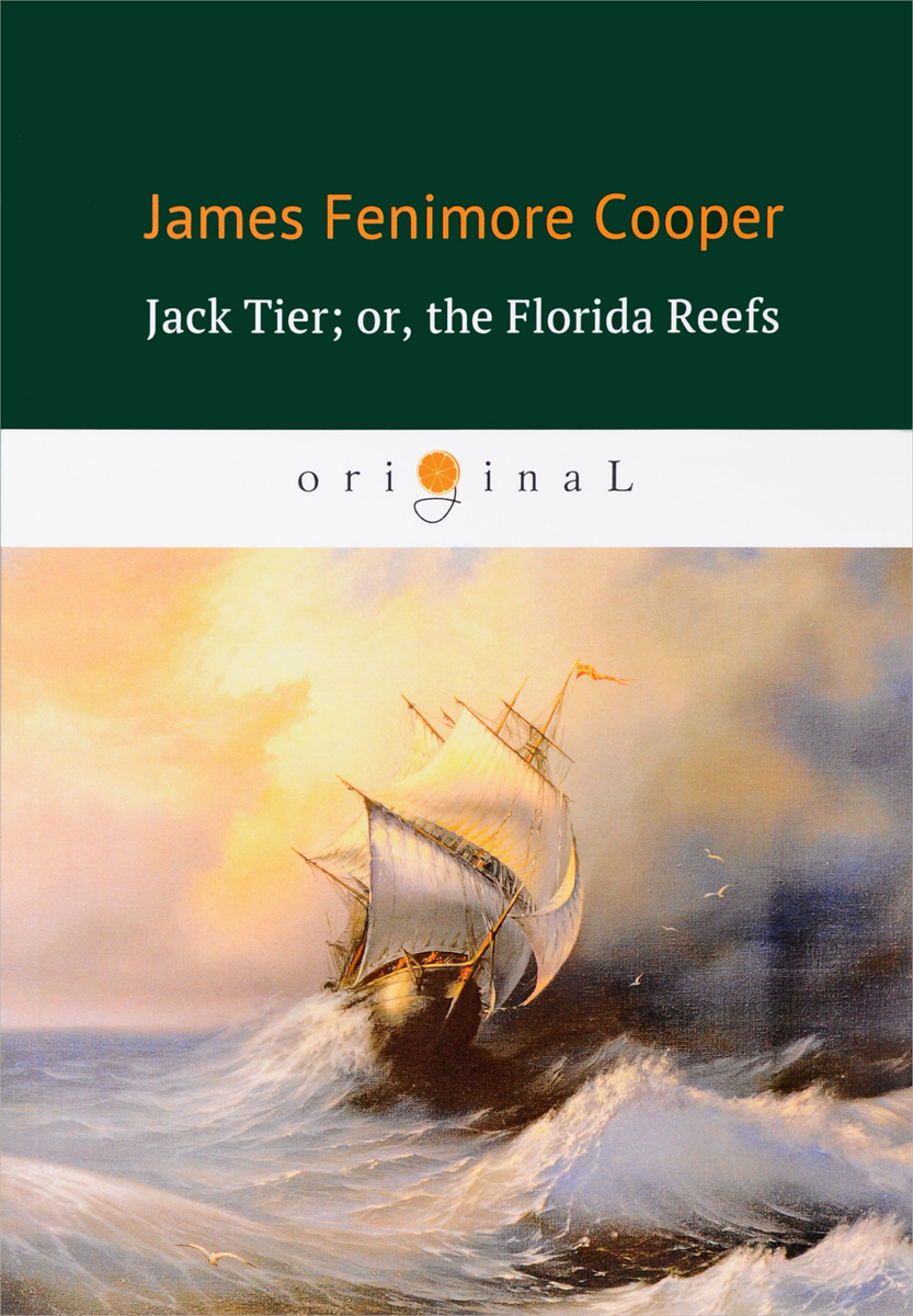 James Fenimore Cooper Jack Tier; or, the Florida Reefs одежда