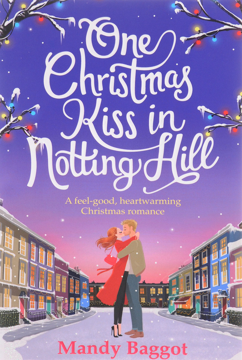 One Christmas Kiss in Notting Hill: A Feel-Good, Heartwarming Christmas Romance a christmas kiss