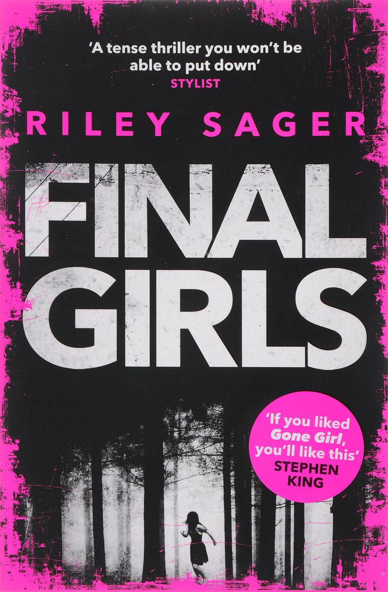 Final Girls: Three Girls. Three Tragedies. One Unthinkable Secret