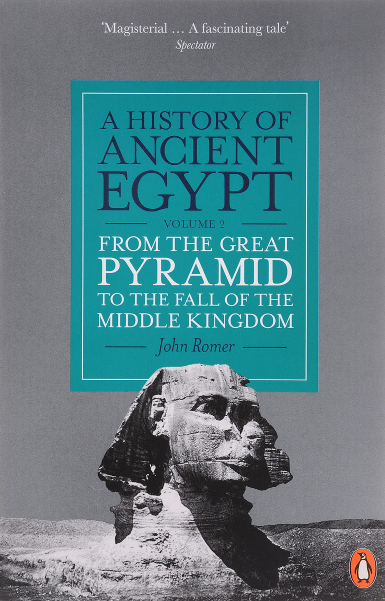 A History of Ancient Egypt: Volume 2: From the Great Pyramid to the Fall of the Middle Kingdom the complete history of middle earth