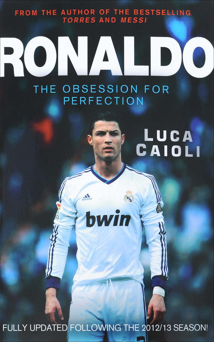 Ronaldo. The Obsession for Perfection