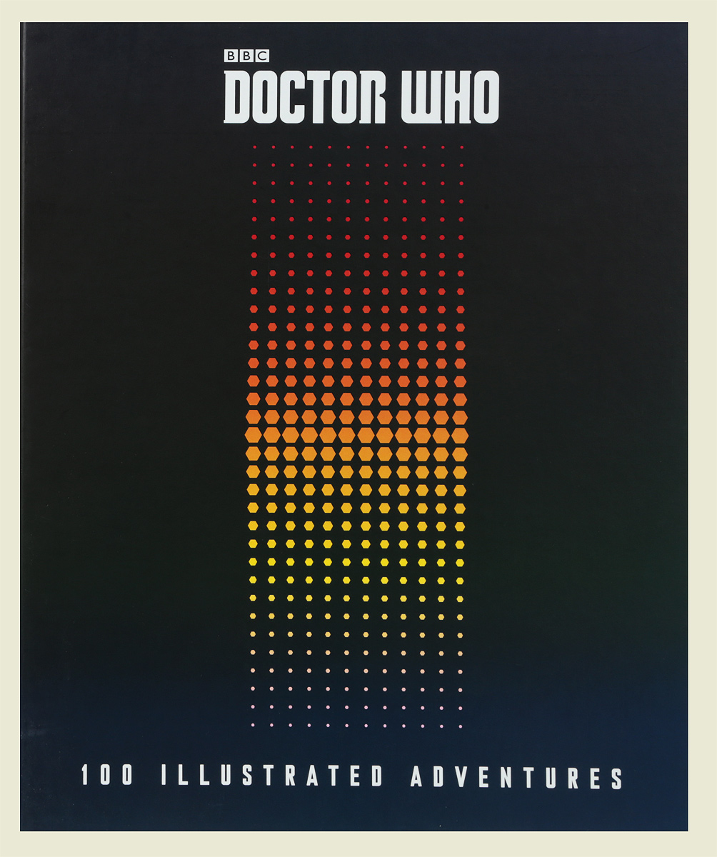 Doctor Who: 100 Illustrated Adventures doctor who 100 illustrated adventures