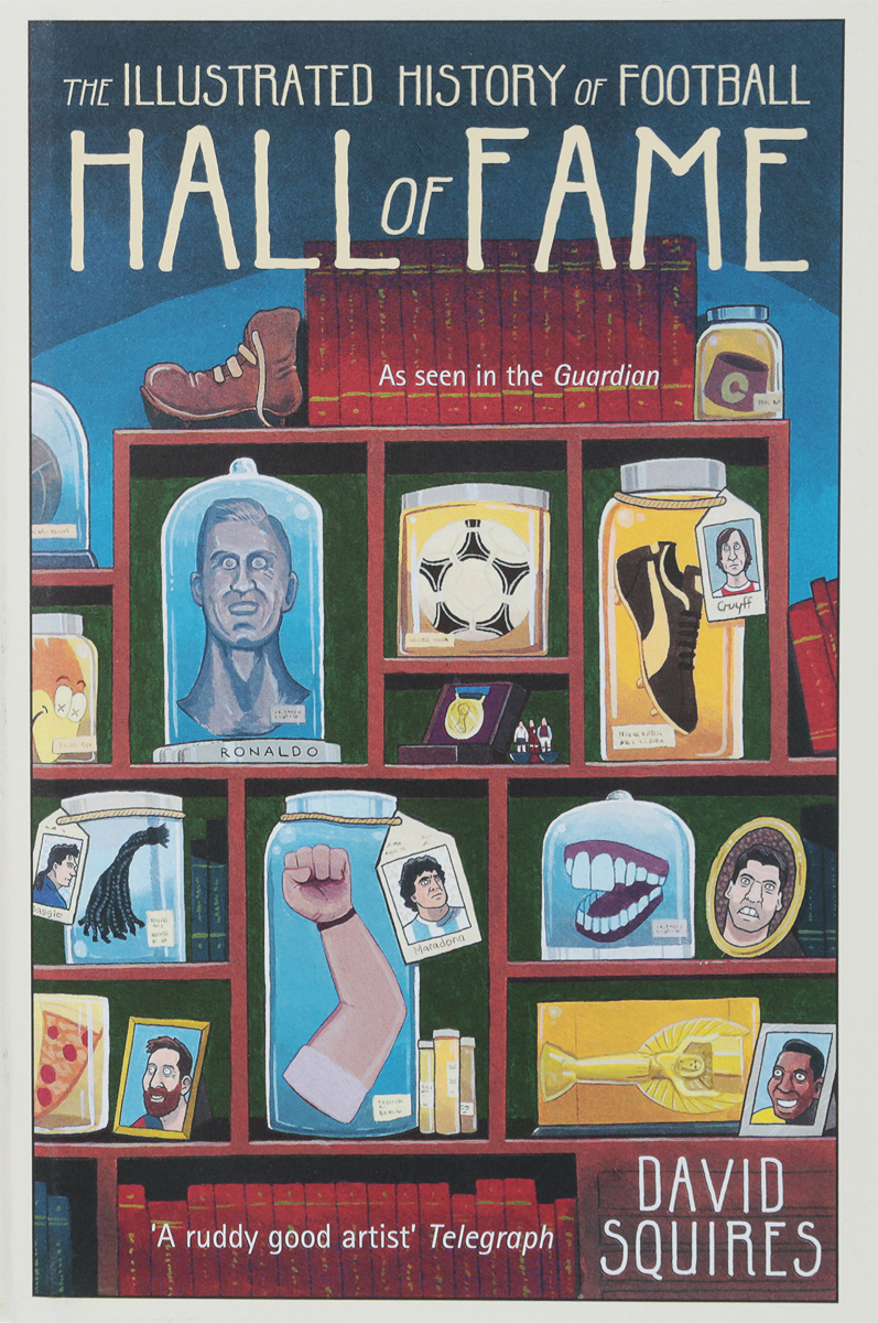 The Illustrated History of Football: Hall of Fame,