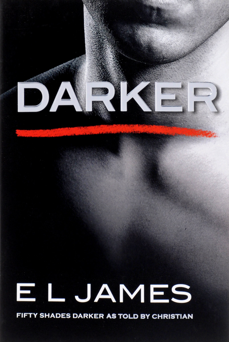 Darker: Fifty Shades Darker as Told by Christian the shirt off his back