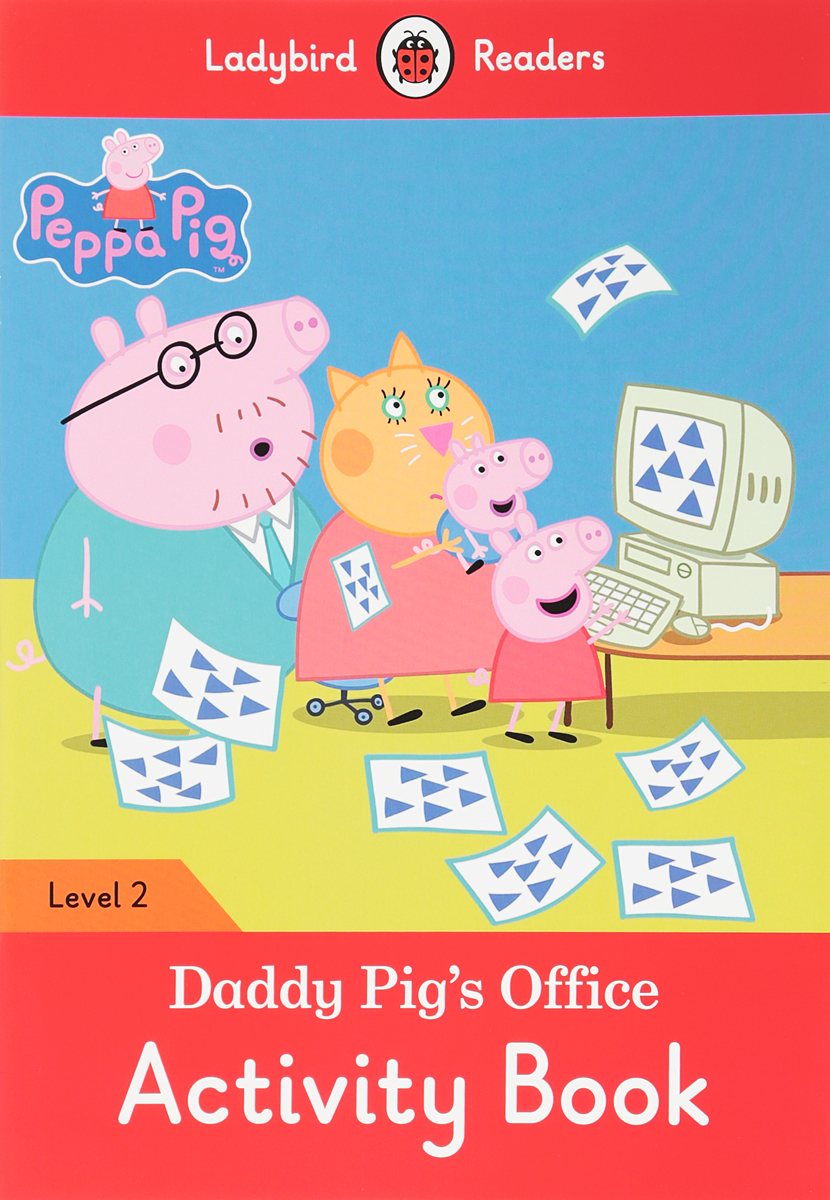 Peppa Pig: Daddy Pig's Office: Activity Book: Level 2