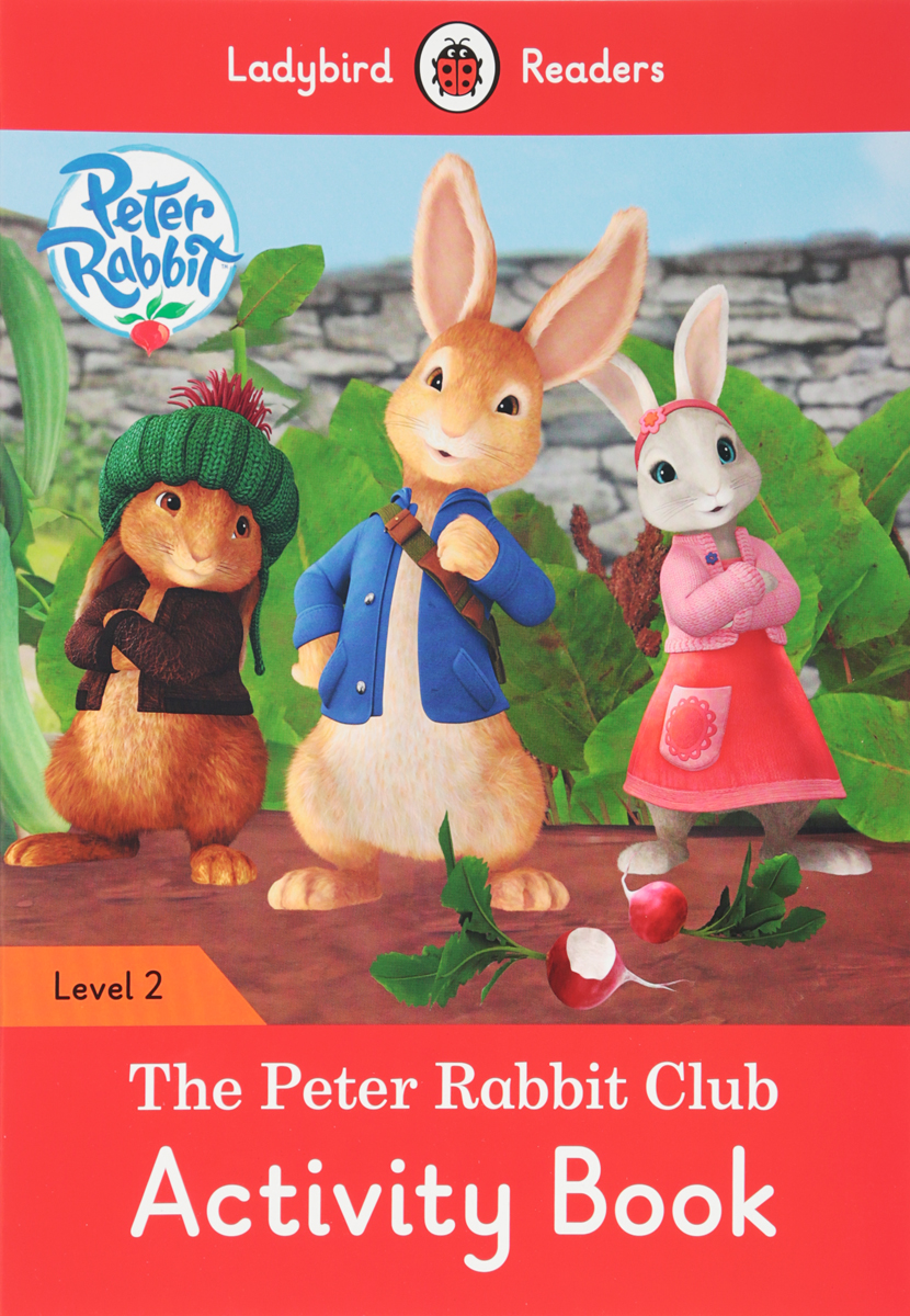 Peter Rabbit: The Peter Rabbit Club: Activity Book: Level 2 peter rabbit goes to the treehouse activity book level 2