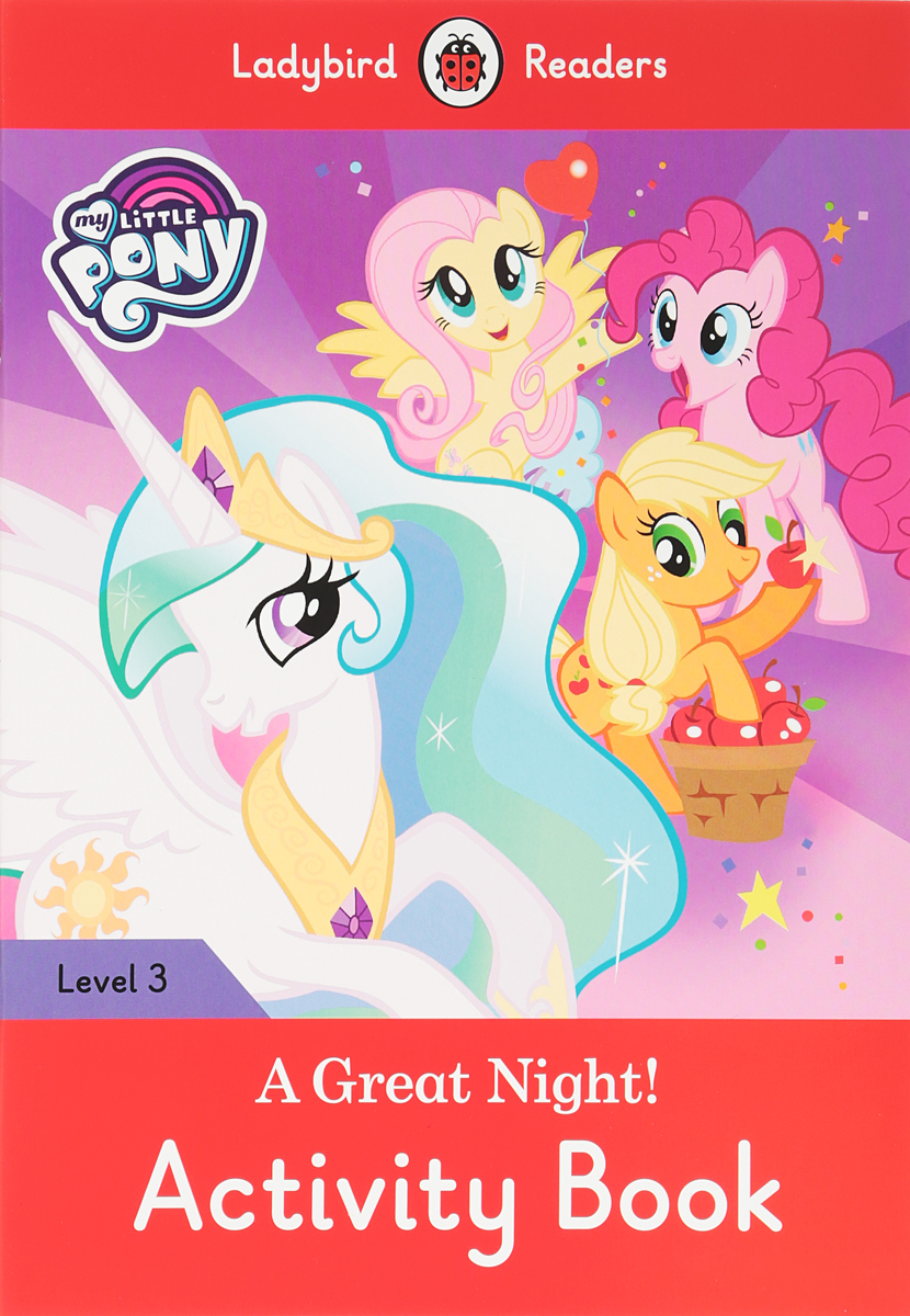 My Little Pony: A Great Night! Activity Book: Level 3