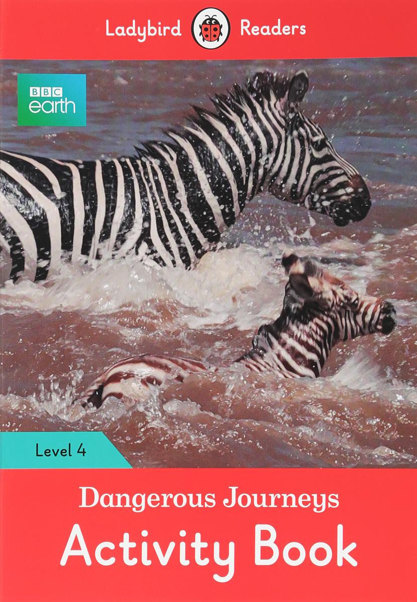 BBC Earth: Dangerous Journeys: Activity Book: Level 4