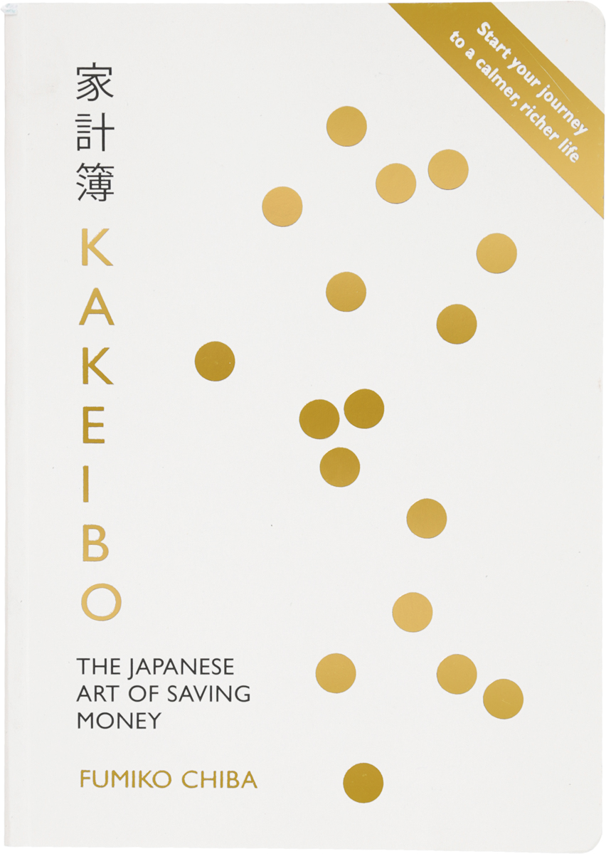 Kakeibo: The Japanese Art of Saving Money fergus o connell the power of doing less why time management courses don t work and how to spend your precious life on the things that really matter