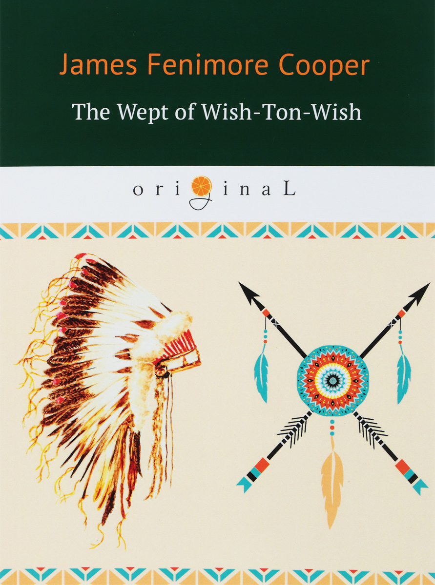 J. F. Cooper The Wept of Wish-Ton-Wish ISBN: 978-5-521-06643-8 платье wish by anjee wish by anjee wi012ewroz83