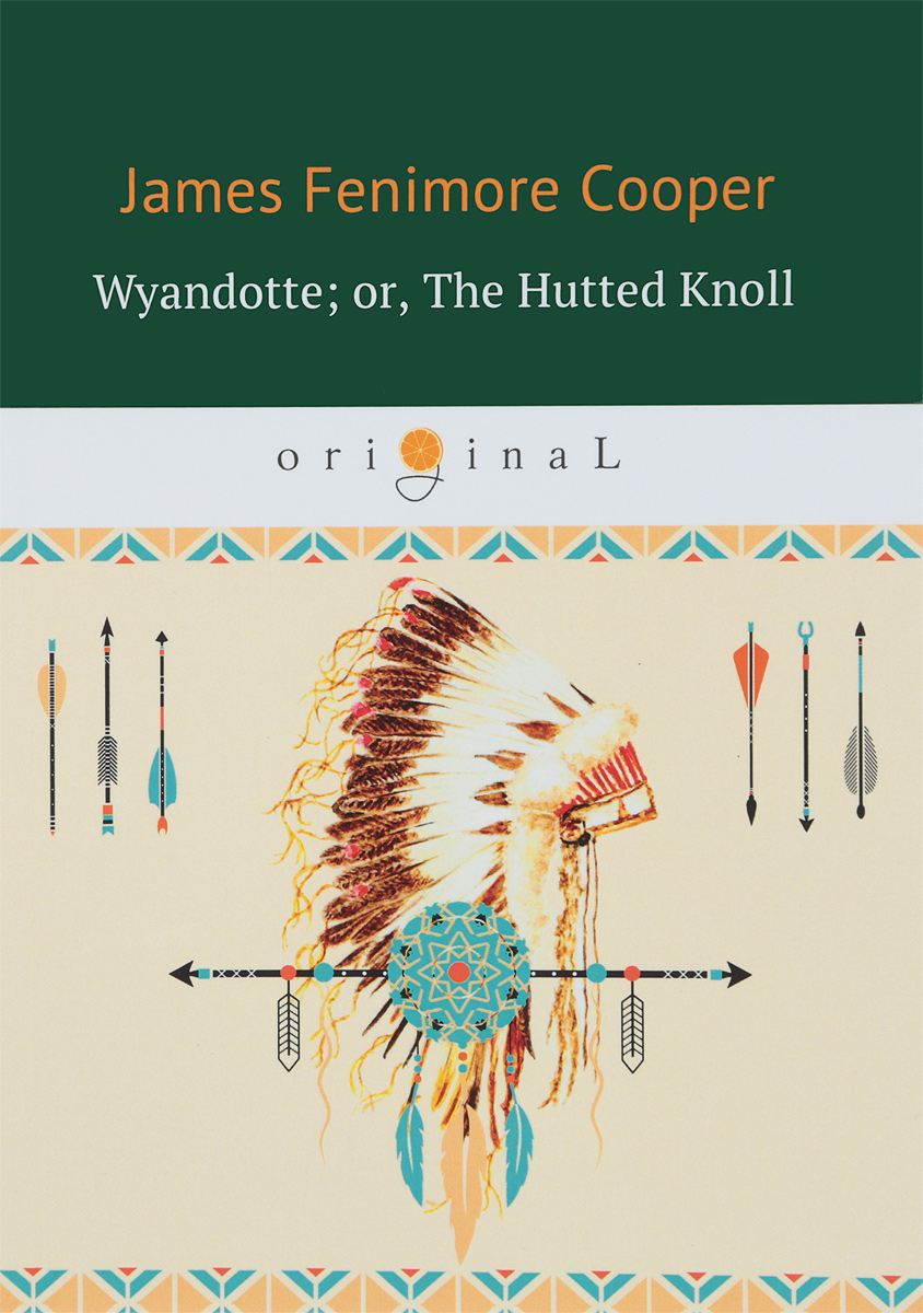 J. F. Cooper Wyandotte. Or, The Hutted Knoll