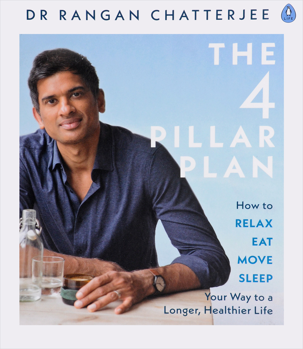 The Four Pillar Plan: How to Relax, Eat, Move and Sleep Your Way to a Longer, Healthier Life the women s health big book of exercises four weeks to a leaner sexier healthier you chinese edition
