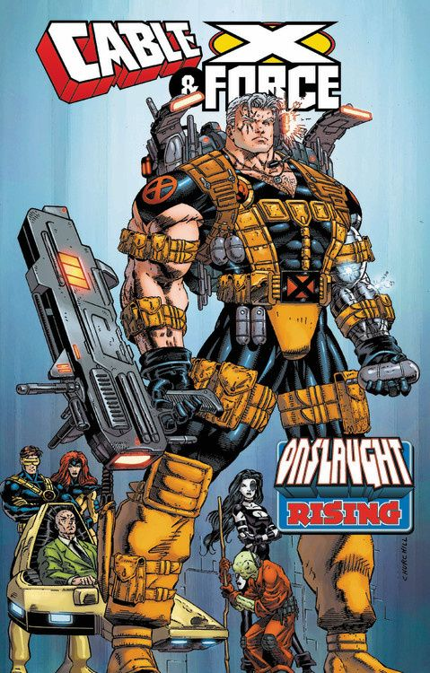 Cable & X-Force: Onslaught Rising cable and x force volume 1 wanted