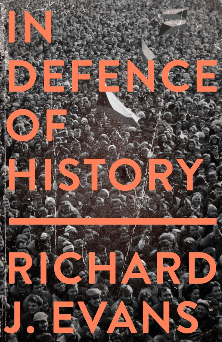 In Defence Of History historians