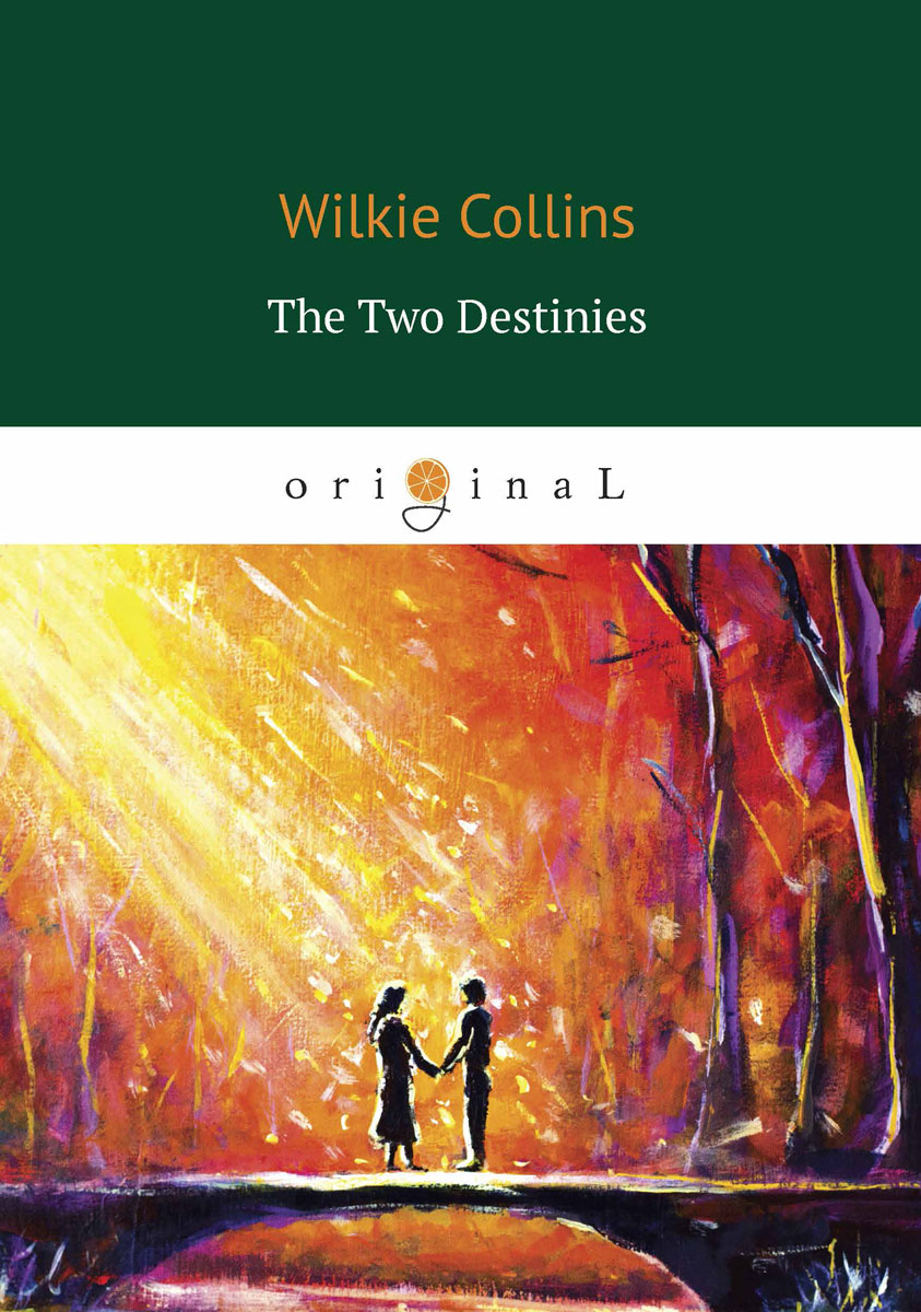 Wilkie Collins The Two Destinies / Две судьбы ISBN: 978-5-521-06459-5 a summer of drowning