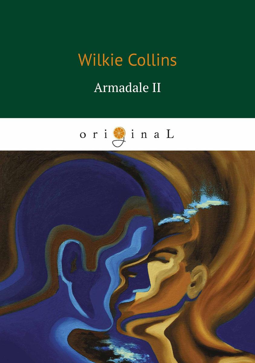 Wilkie Collins Armadale II / Армадейл 2 ISBN: 978-5-521-06587-5 lorde lorde melodrama