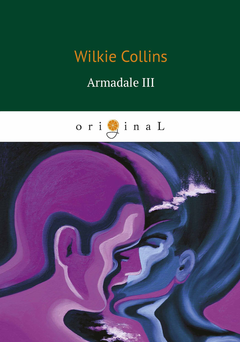 Wilkie Collins Armadale III / Армадейл 3 collins essential chinese dictionary
