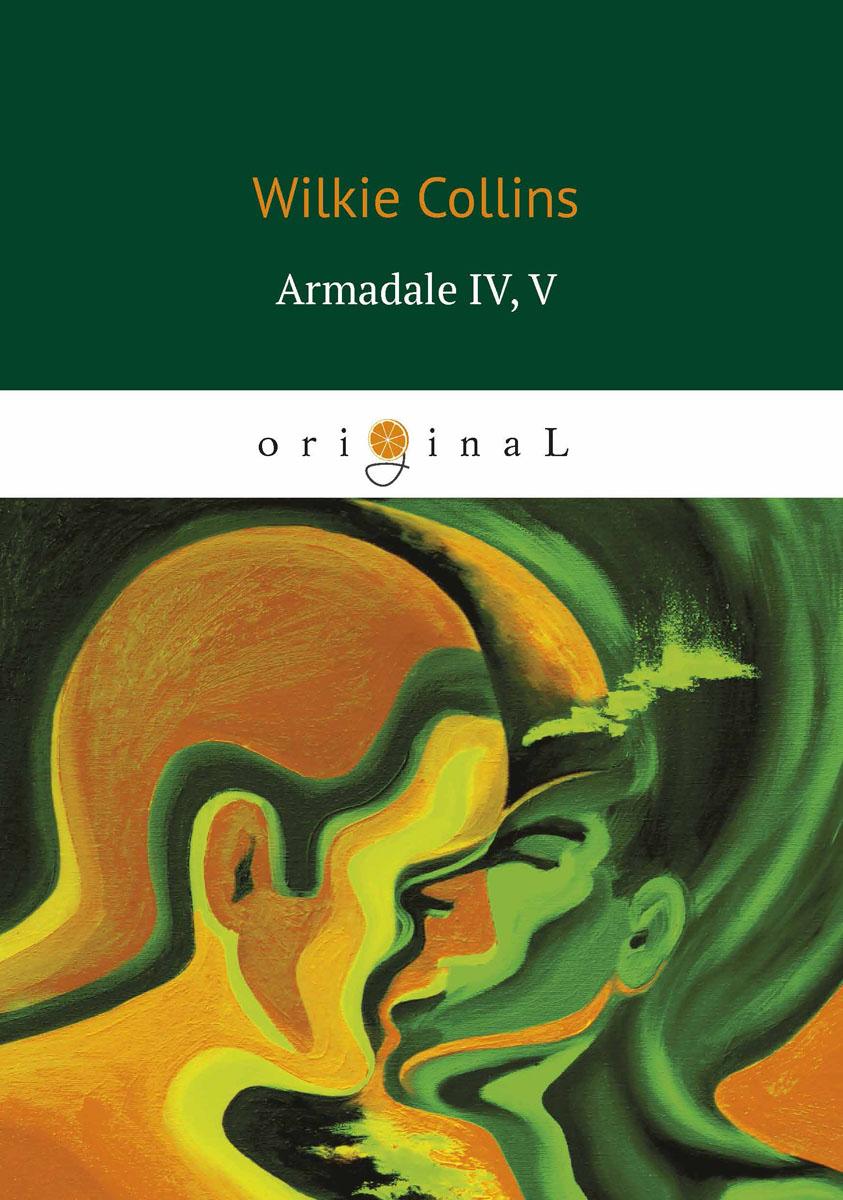 Wilkie Collins Armadale IV, V / Армадейл 4, 5 ISBN: 978-5-521-06589-9 lorde lorde melodrama
