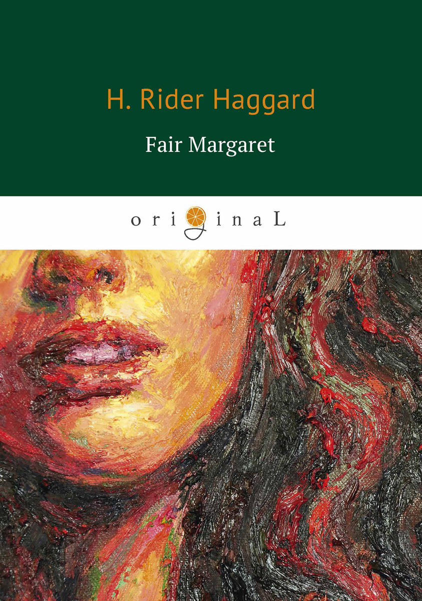 H. Rider Haggard Fair Margaret / Прекрасная Маргарет the who maximum who the unauthorised biography of the who