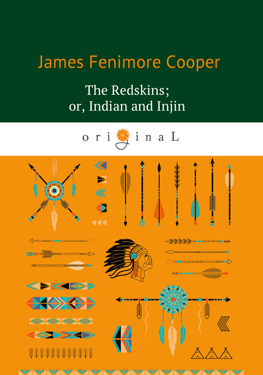 James Fenimore Cooper The Redskins or Indian and Injin / Краснокожие