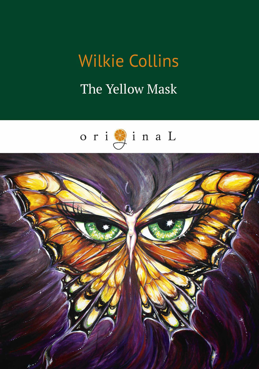 Wilkie Collins The Yellow Mask / Жёлтая маска cape of storms – novel