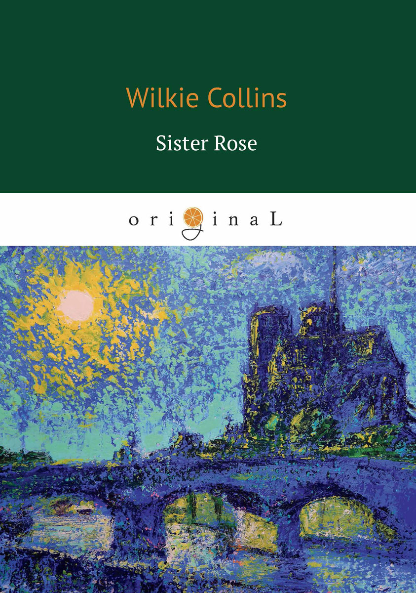 Wilkie Collins Sister Rose / Сестра Роза collins essential chinese dictionary
