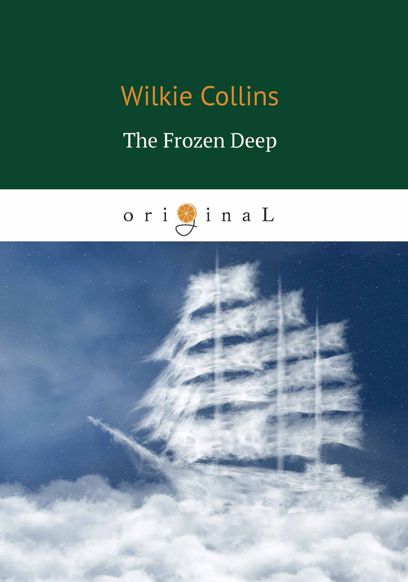 Wilkie Collins The Frozen Deep / Морозная глубина breaching the guilt taboo