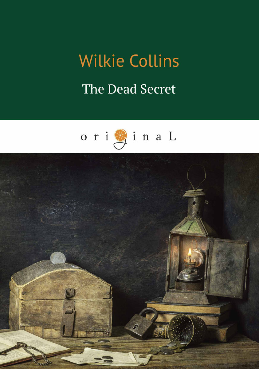 Wilkie Collins The Dead Secret / Тайна dave crenshaw invaluable the secret to becoming irreplaceable