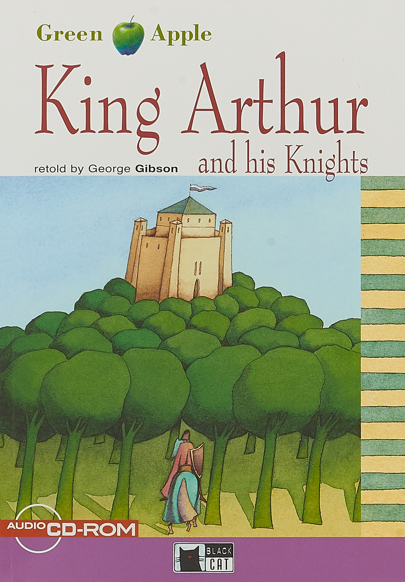 King Arthur and His Knights (+ CD) rick wakeman rick wakeman the myths and legends of king arthur and the knights of the round table