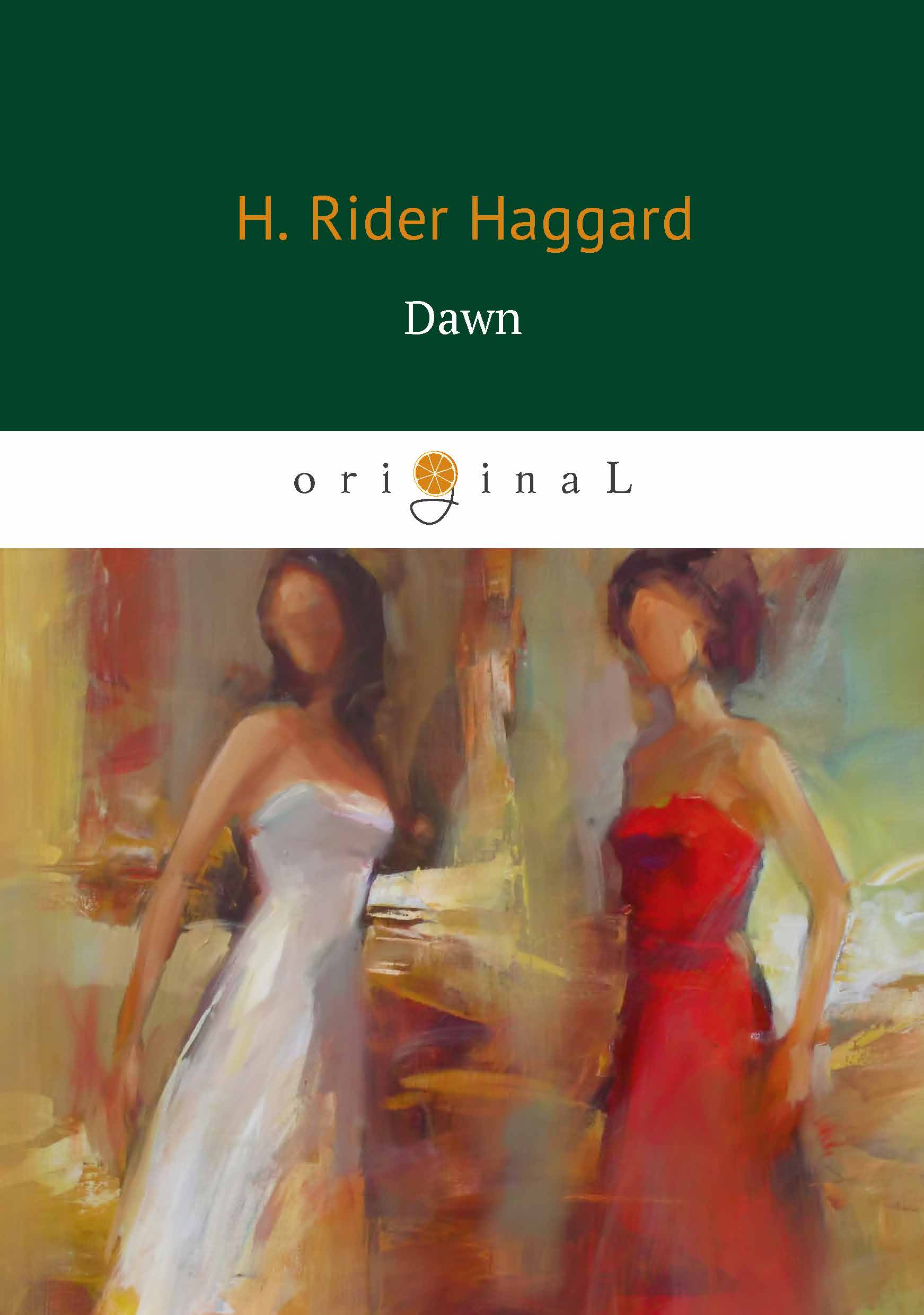 H. Rider Haggard Dawn (Рассвет) ISBN: 978-5-521-06596-7 philip hewitt quest for a father