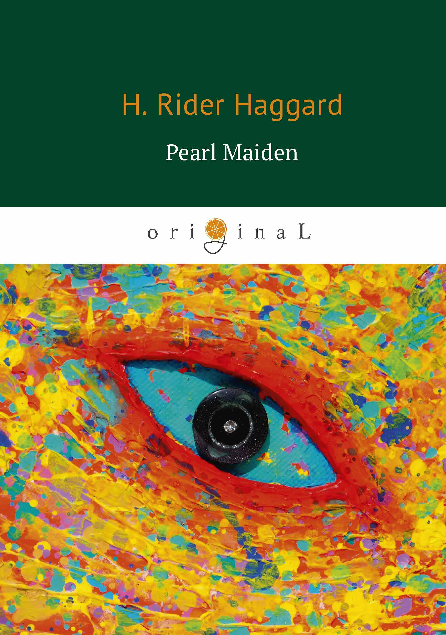 H. Rider Haggard Pearl Maiden (Жемчужина Востока) max klim russian maniacs of the 21st century rare names and detailed events