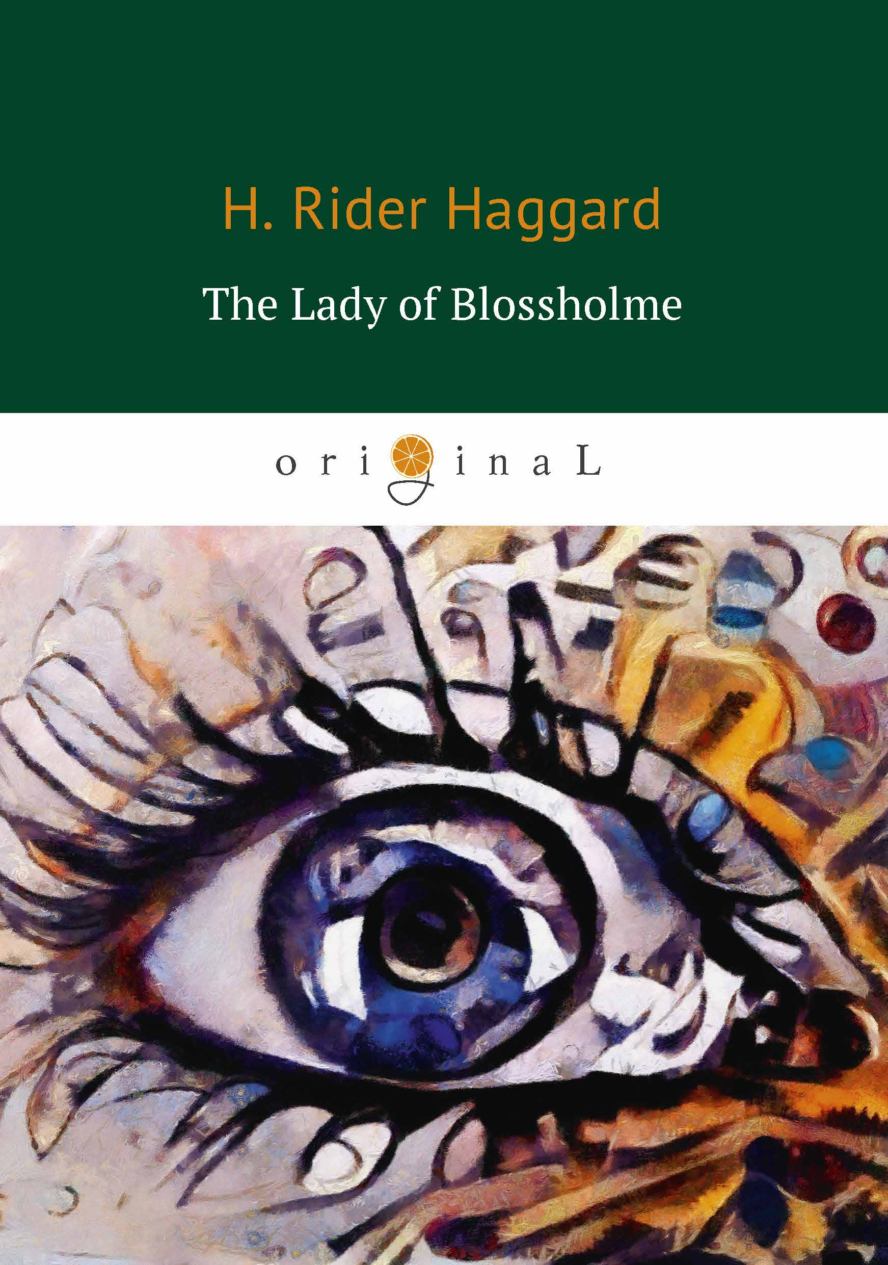 H. Rider Haggard The Lady of Blossholme (Хозяйка Блосхолма) the autobiography of henry viii