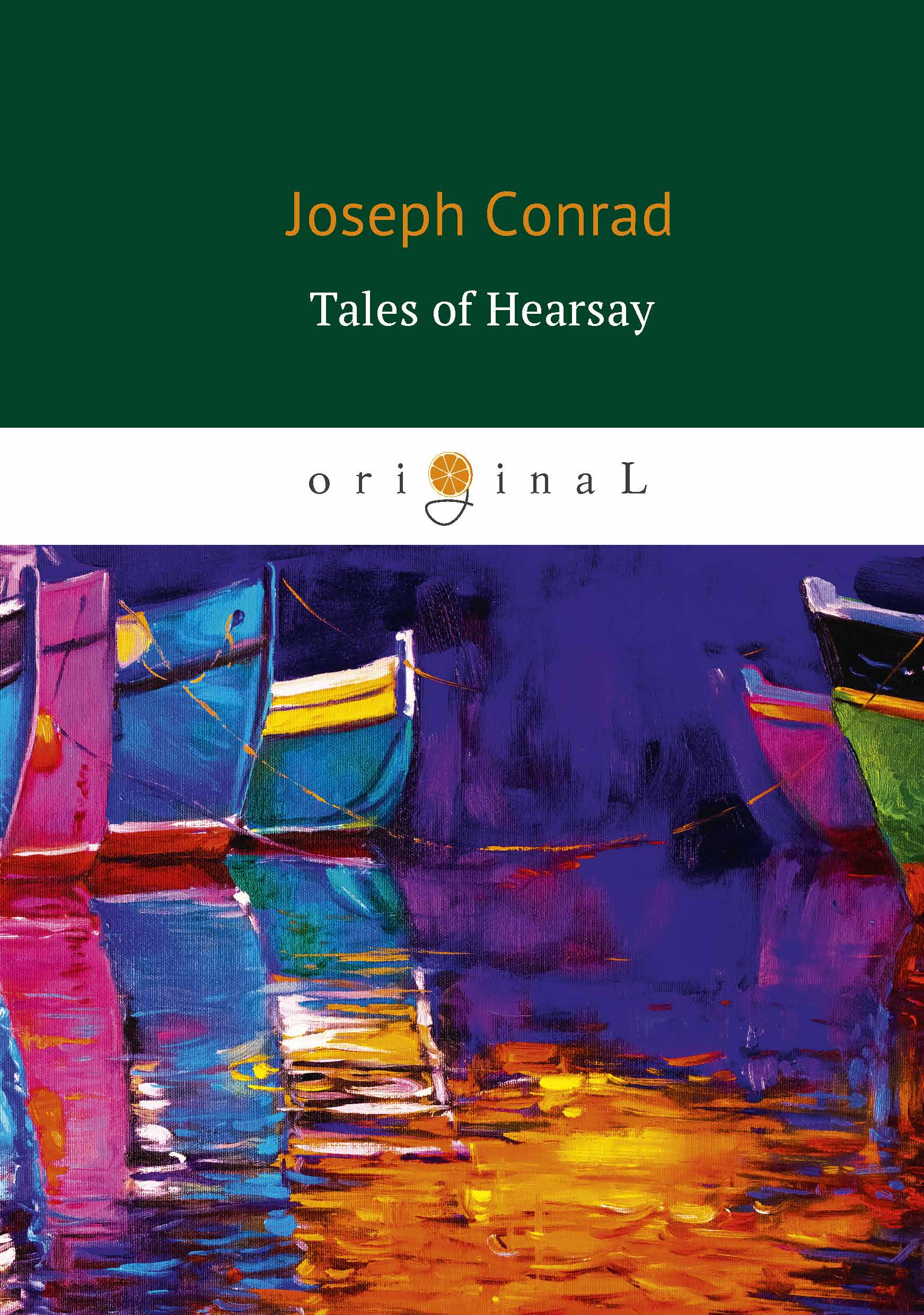Joseph Conrad Tales of Hearsay (Сборник: Чёрный штурман, Князь Римский, Душа воина, История) conrad j tales of hearsay