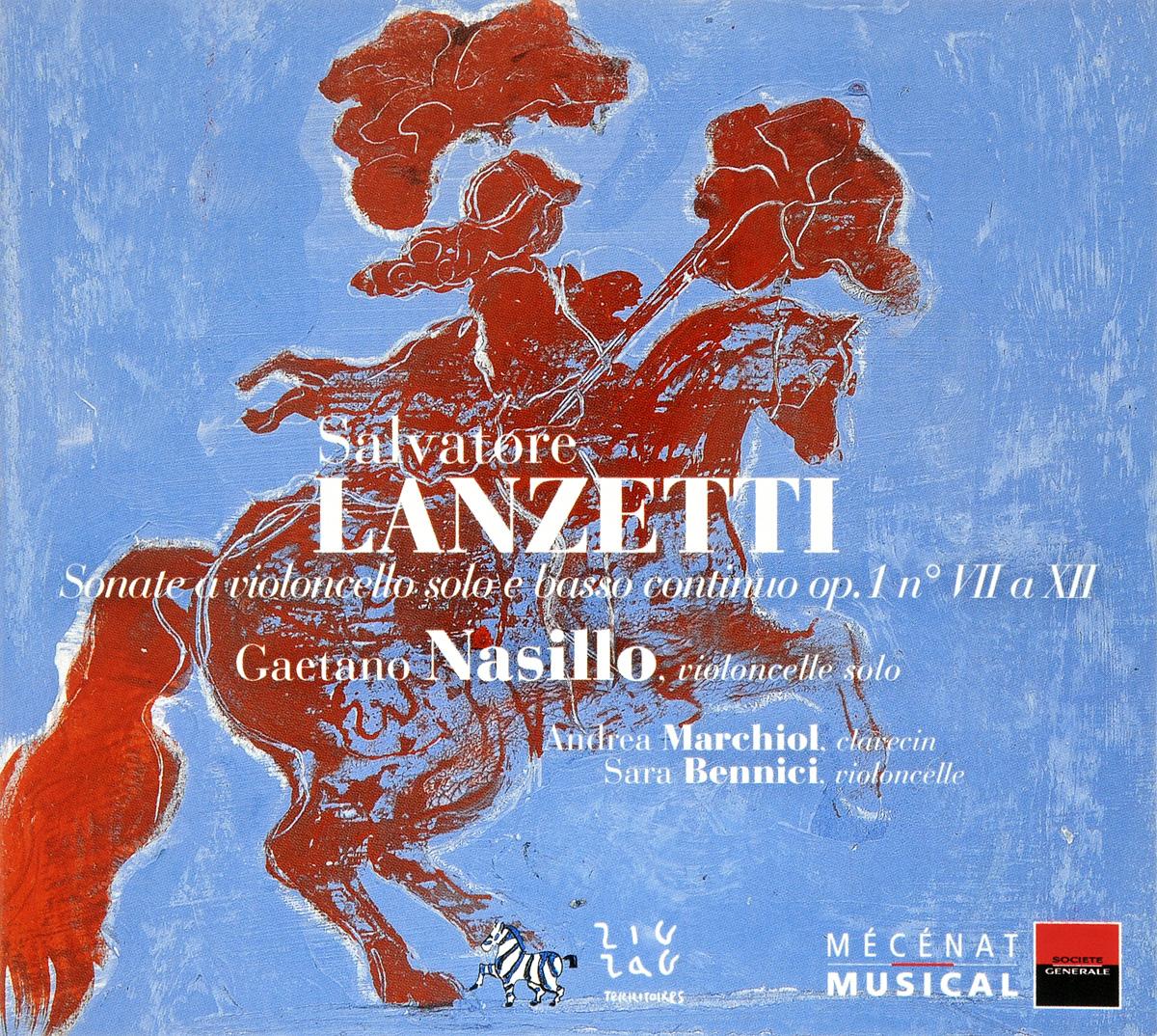 Salvatore Lanzetti. Sonate A Violoncello Solo E Basso Continuo Op. 1 N° VII A XII