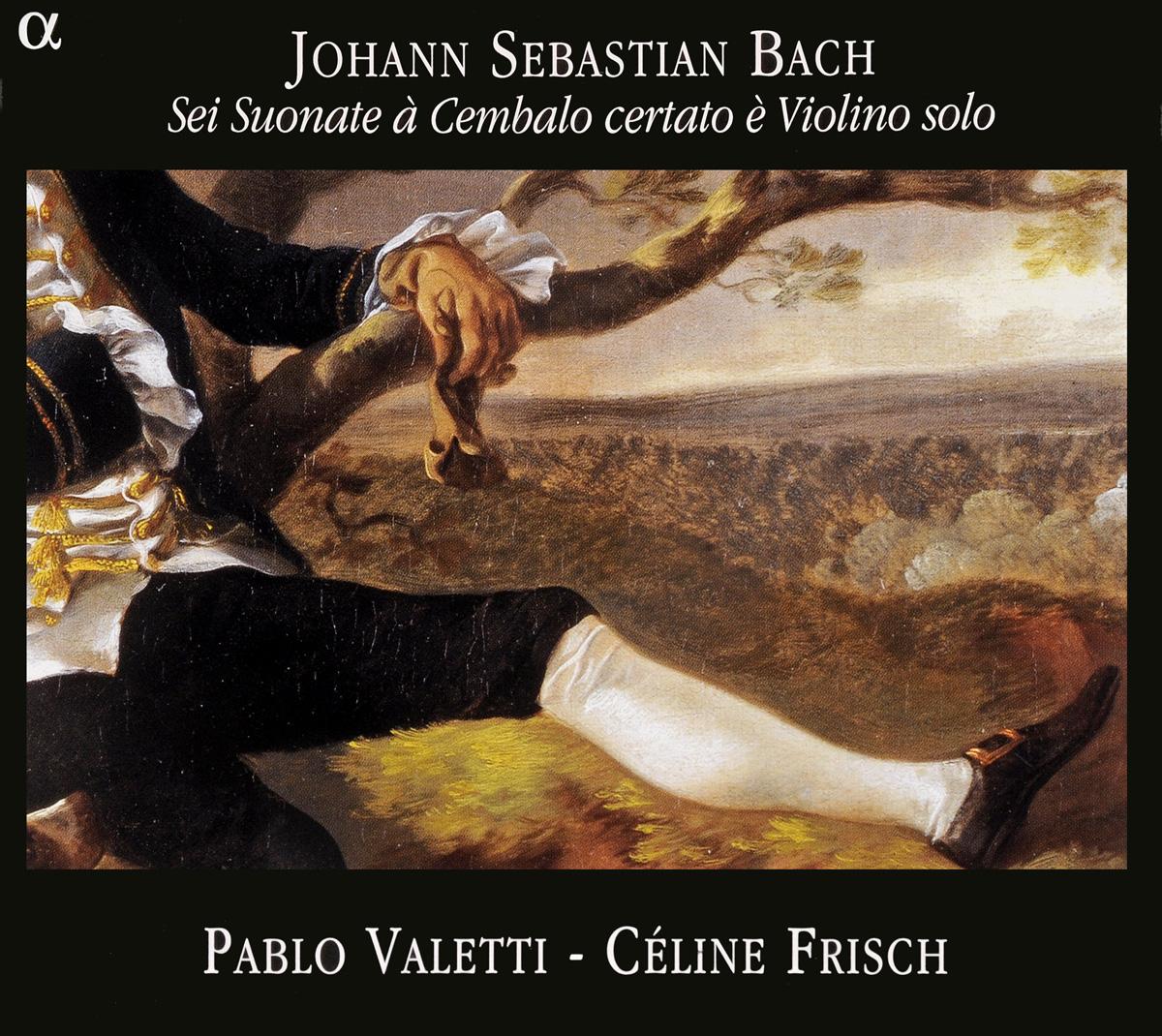 Johann Sebastian Bach - Pablo Valetti, Celine Frisch. Sei Suonate A Cembalo Certato E Violino Solo (2 CD) pablo alborán tarragona